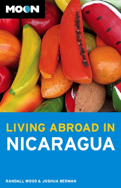 Living Abroad in Nicaragua First Edition